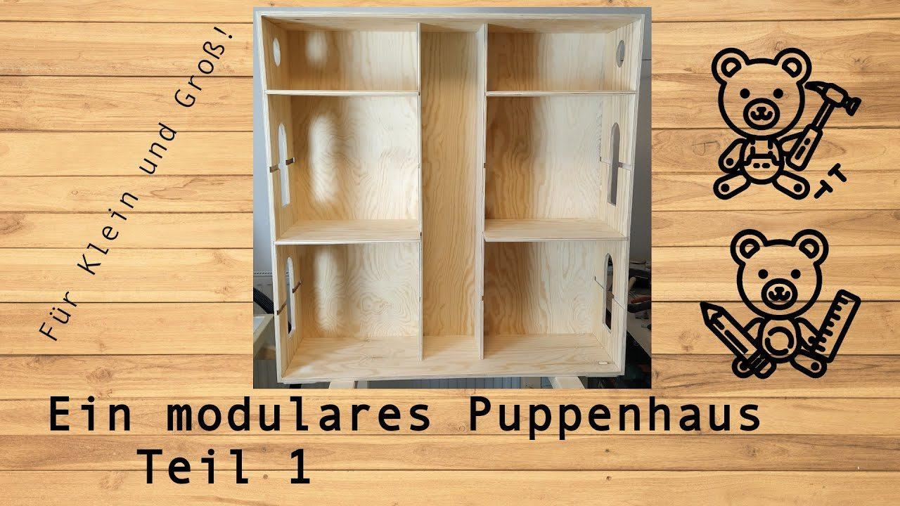 Ein modulares Puppenhaus - Teil 1 @derwerkbaer