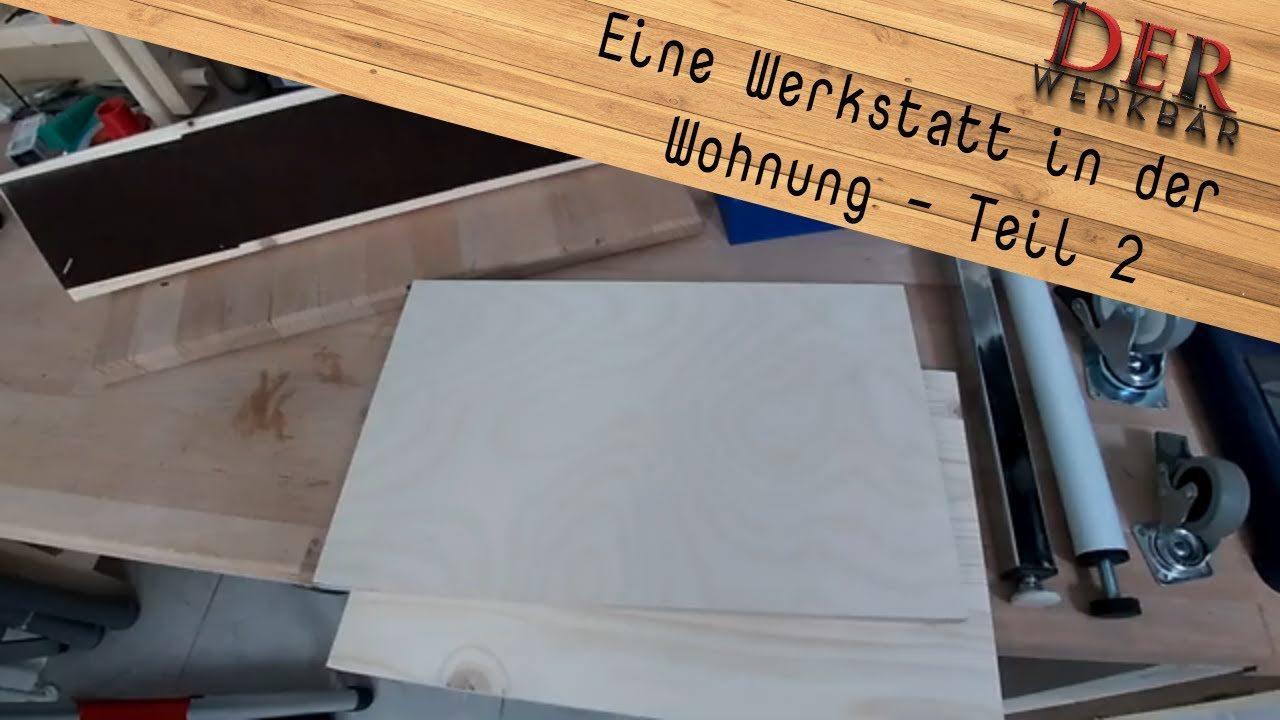 Eine Werkstatt in der Wohnung Teil 2 @derwerkbaer